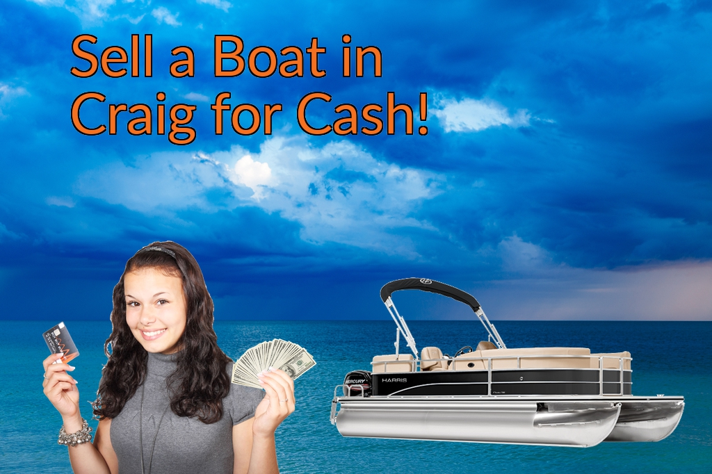 Sell a Boat, Watercraft, Jet-Ski, or Ski-Doo in Craig for Cash Fast!
