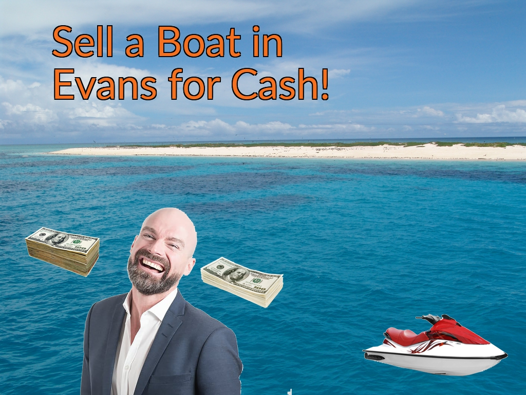 Sell a Boat, Watercraft, Jet-Ski, or Ski-Doo in Evans for Cash Fast!