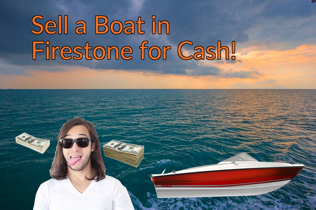 Sell a Boat, Watercraft, Jet-Ski, or Ski-Doo in Firestone for Cash Fast!