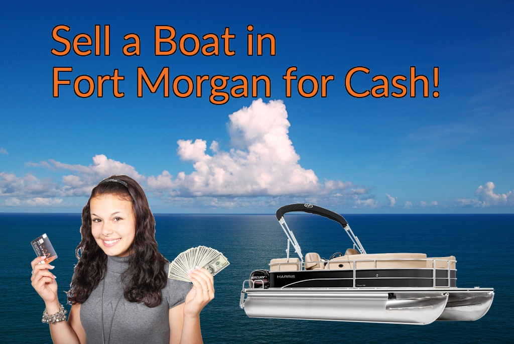 Sell a Boat, Watercraft, Jet-Ski, or Ski-Doo in Fort Morgan for Cash Fast!