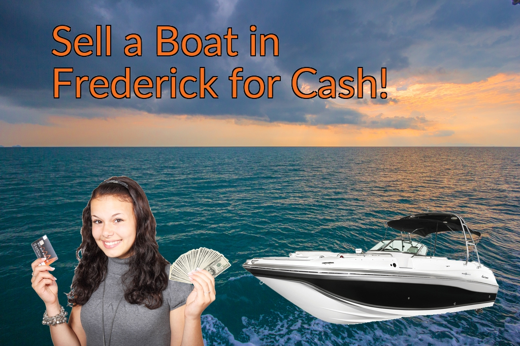 Sell a Boat, Watercraft, Jet-Ski, or Ski-Doo in Frederick for Cash Fast!
