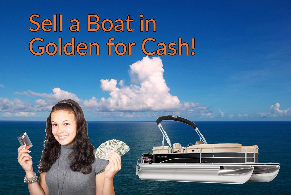 Sell a Boat, Watercraft, Jet-Ski, or Ski-Doo in Golden for Cash Fast!