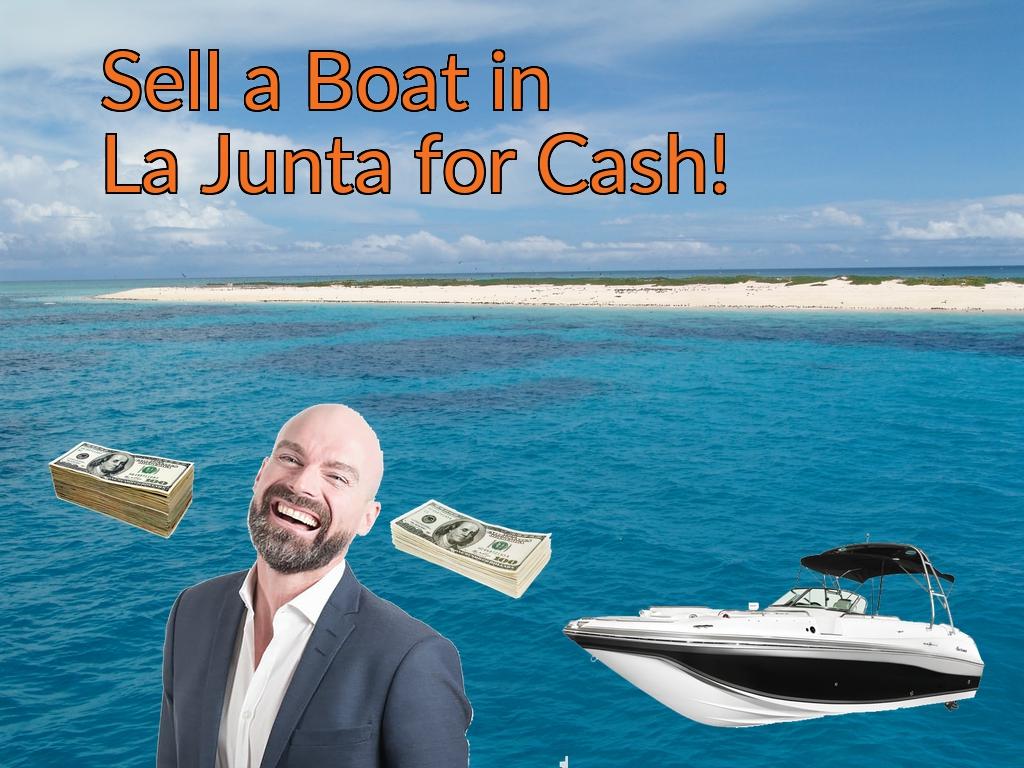 Sell a Boat, Watercraft, Jet-Ski, or Ski-Doo in La Junta for Cash Fast!