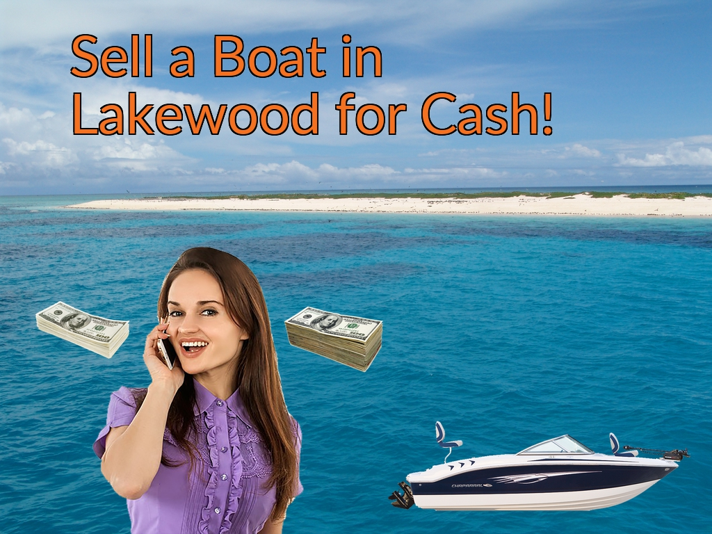 Sell a Boat, Watercraft, Jet-Ski, or Ski-Doo in Lakewood for Cash Fast!