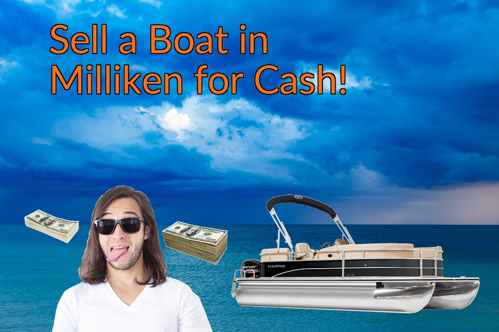 Sell a Boat, Watercraft, Jet-Ski, or Ski-Doo in Milliken for Cash Fast!