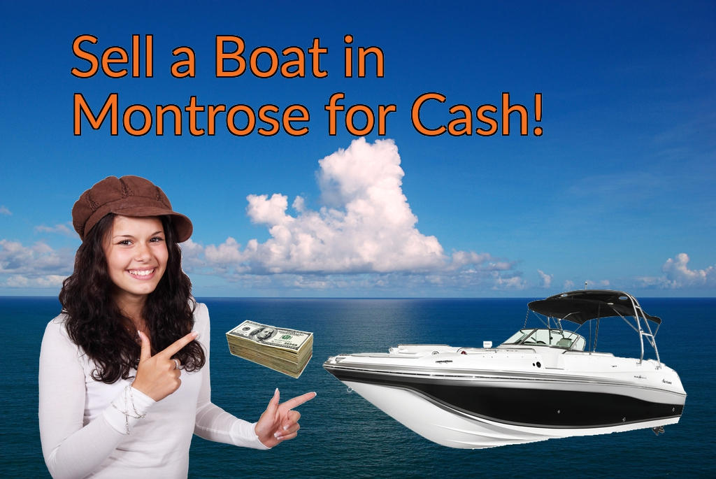 Sell a Boat, Watercraft, Jet-Ski, or Ski-Doo in Montrose for Cash Fast!