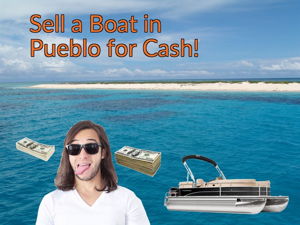 Sell a Boat, Watercraft, Jet-Ski, or Ski-Doo in Pueblo for Cash Fast!