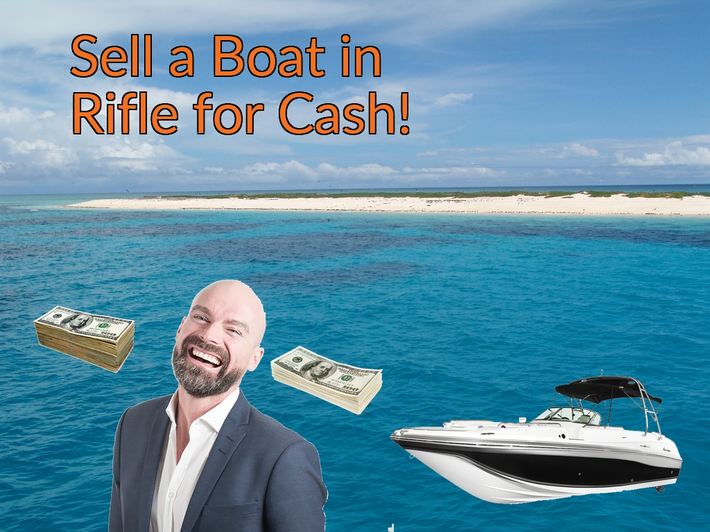 Sell a Boat, Watercraft, Jet-Ski, or Ski-Doo in Rifle for Cash Fast!