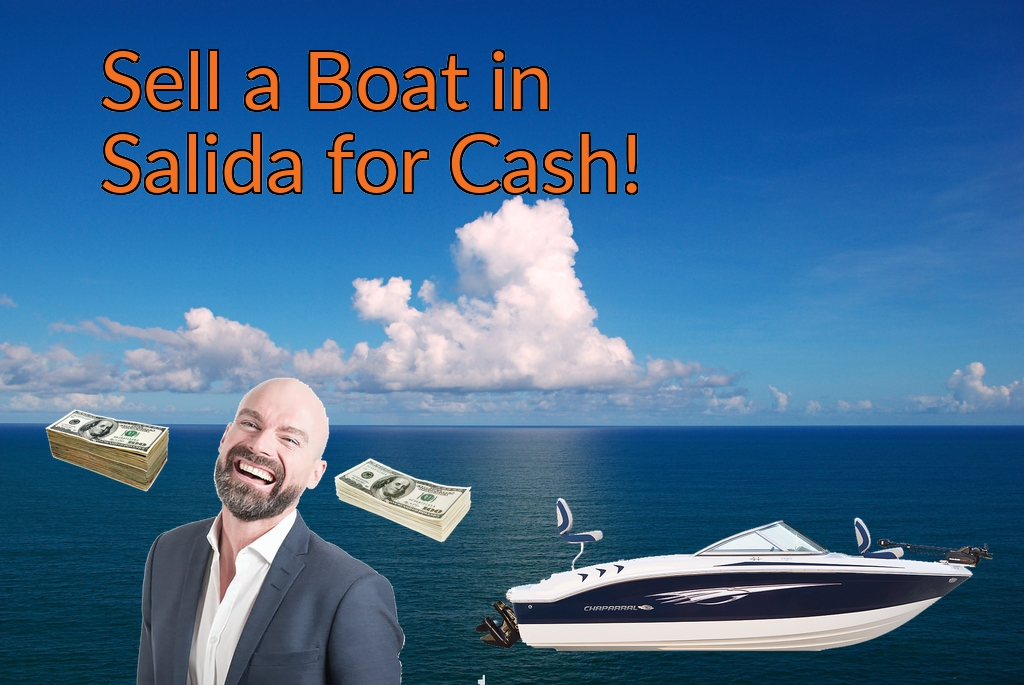 Sell a Boat, Watercraft, Jet-Ski, or Ski-Doo in Salida for Cash Fast!
