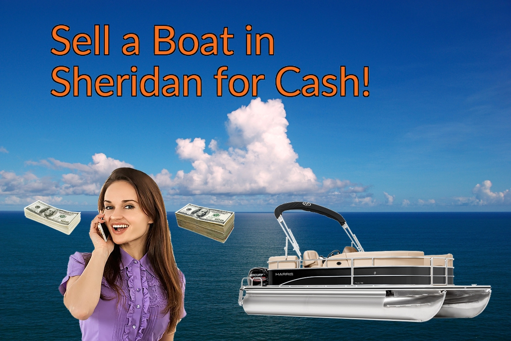 Sell a Boat, Watercraft, Jet-Ski, or Ski-Doo in Sheridan for Cash Fast!