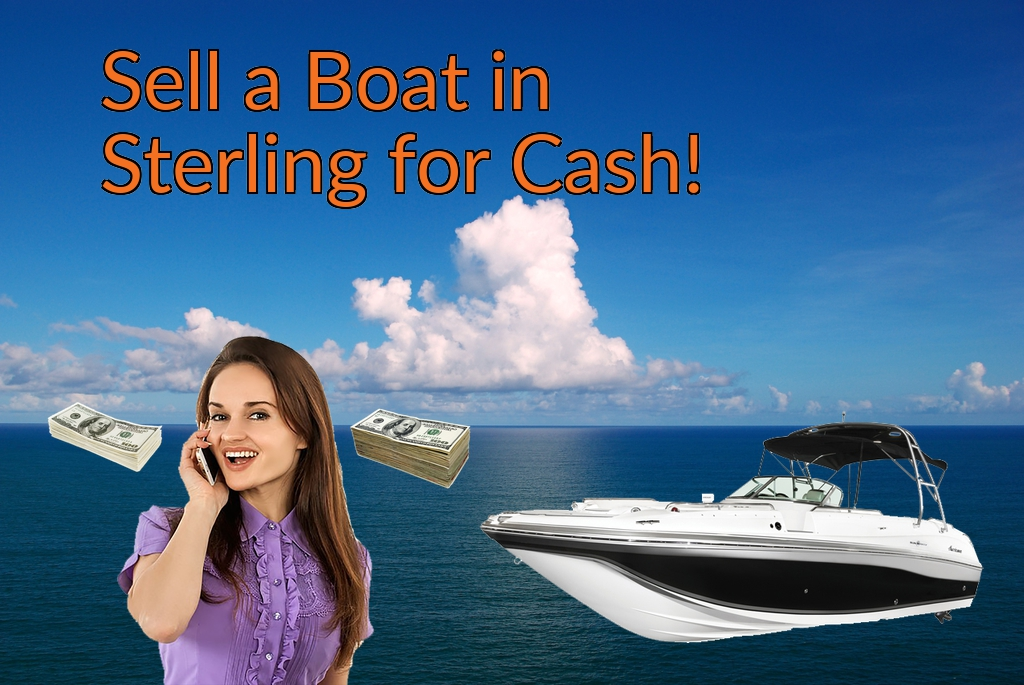 Sell a Boat, Watercraft, Jet-Ski, or Ski-Doo in Sterling for Cash Fast!