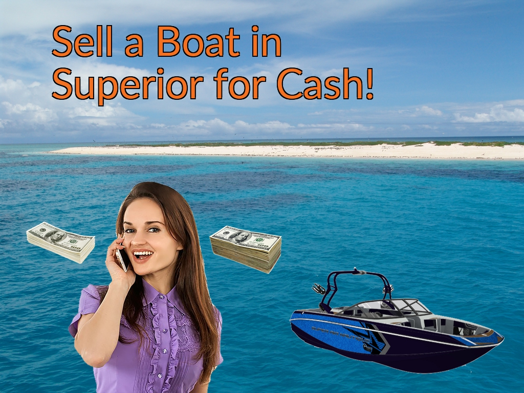 Sell a Boat, Watercraft, Jet-Ski, or Ski-Doo in Superior for Cash Fast!