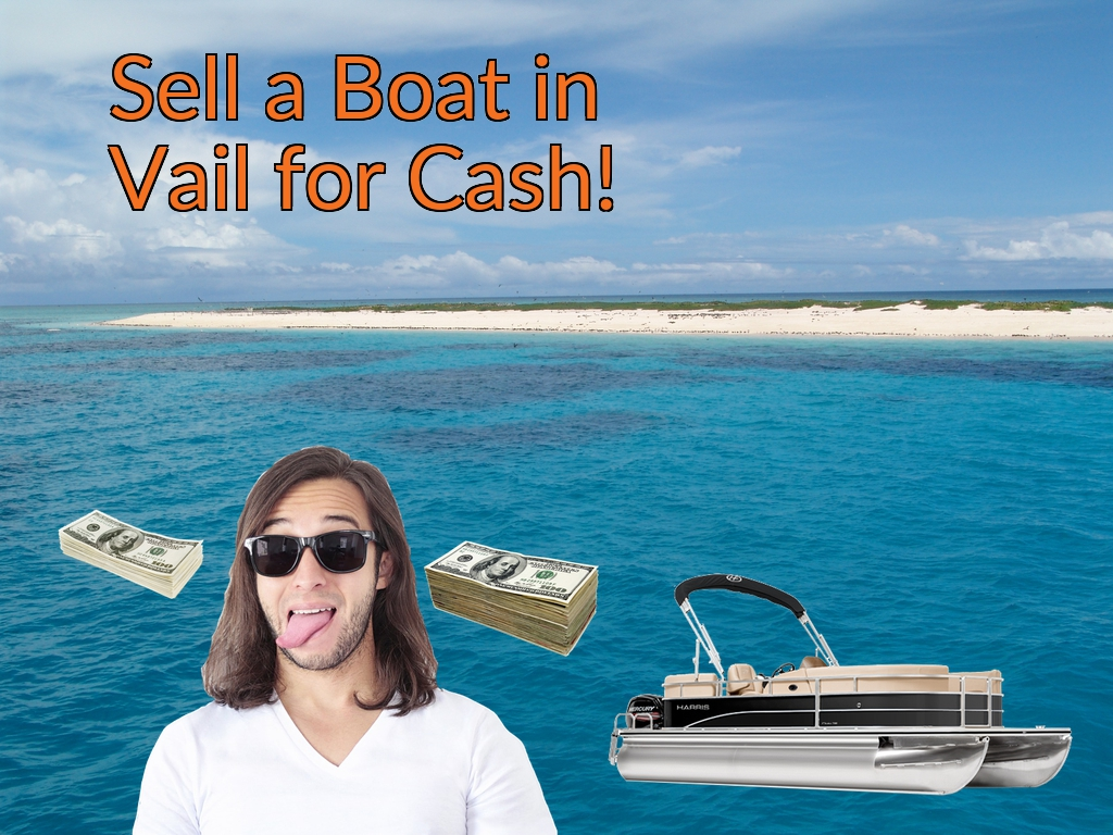 Sell a Boat, Watercraft, Jet-Ski, or Ski-Doo in Vail for Cash Fast!