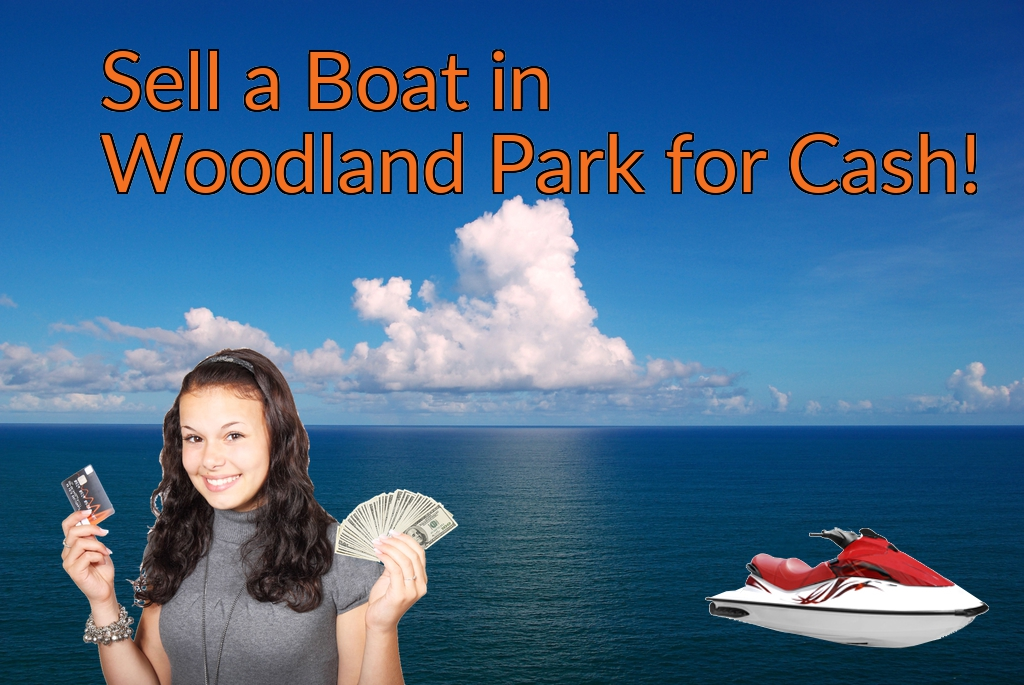 Sell a Boat, Watercraft, Jet-Ski, or Ski-Doo in Woodland Park for Cash Fast!