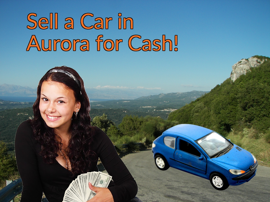 Sell a Car in Aurora for Cash Fast!