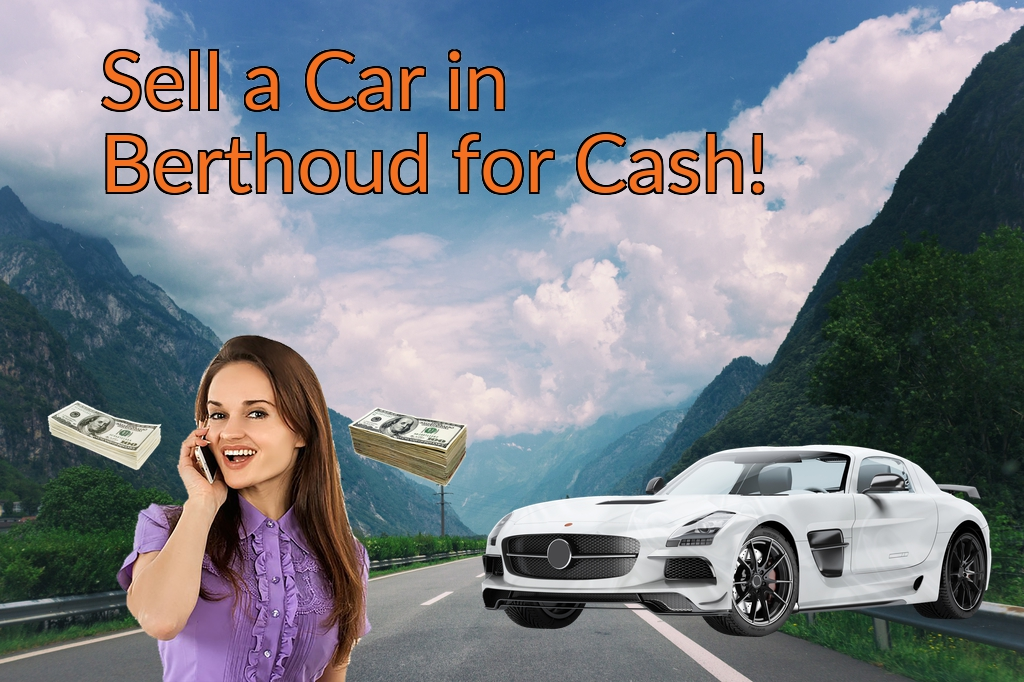 Sell a Car in Berthoud for Cash Fast!