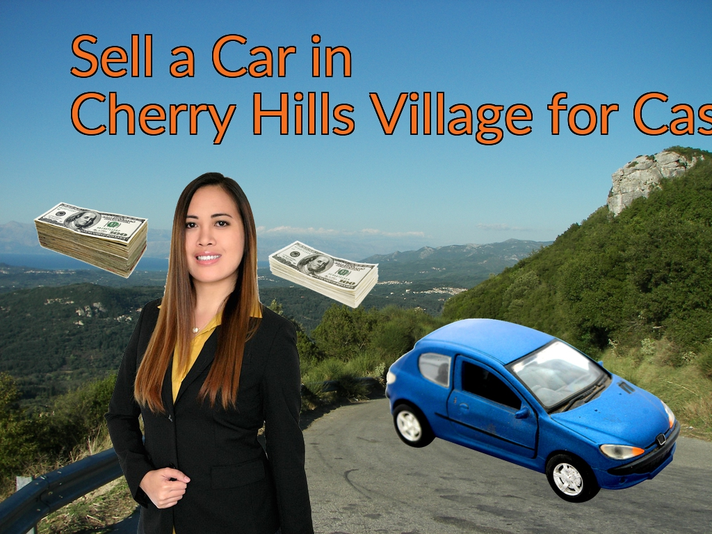 Sell a Car in Cherry Hills Village for Cash Fast!