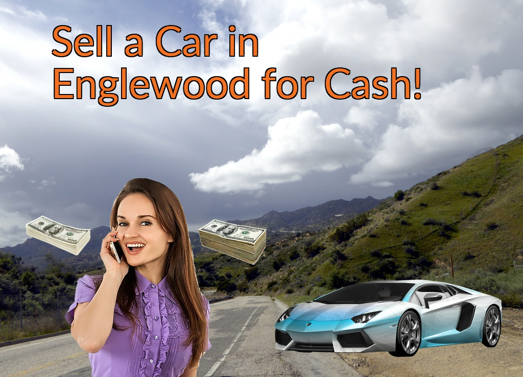 Sell a Car in Englewood for Cash Fast!
