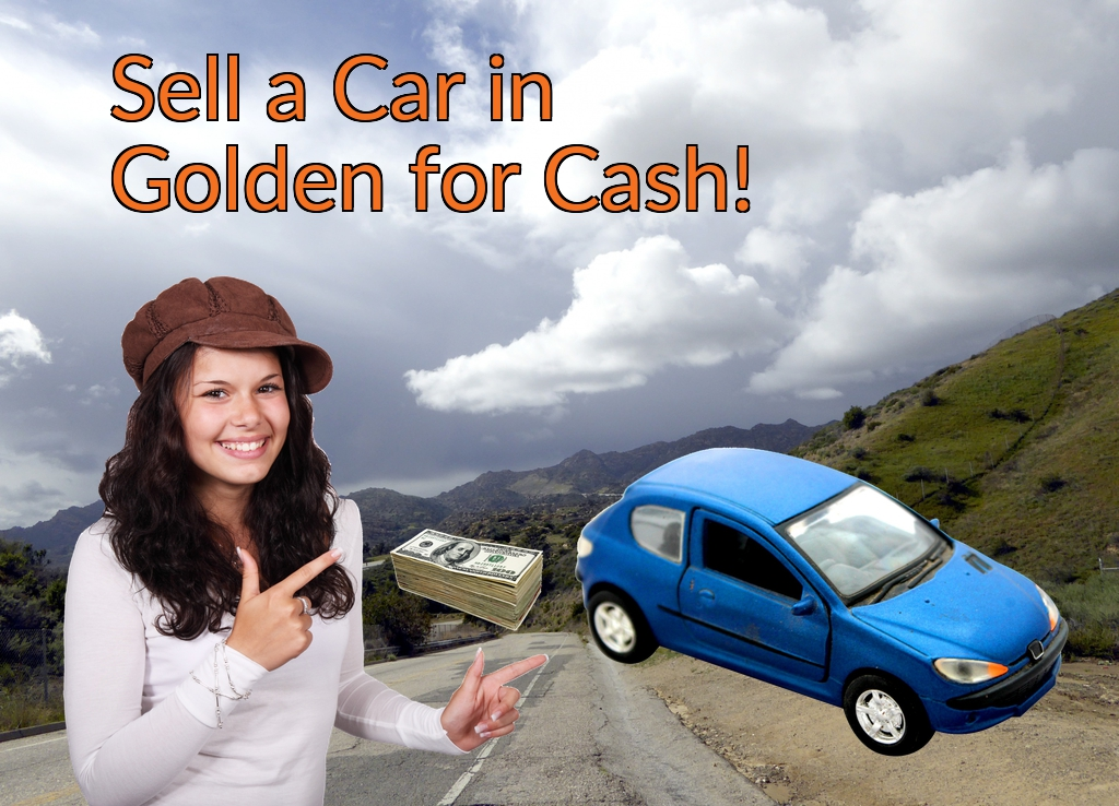 Sell a Car in Golden for Cash Fast!