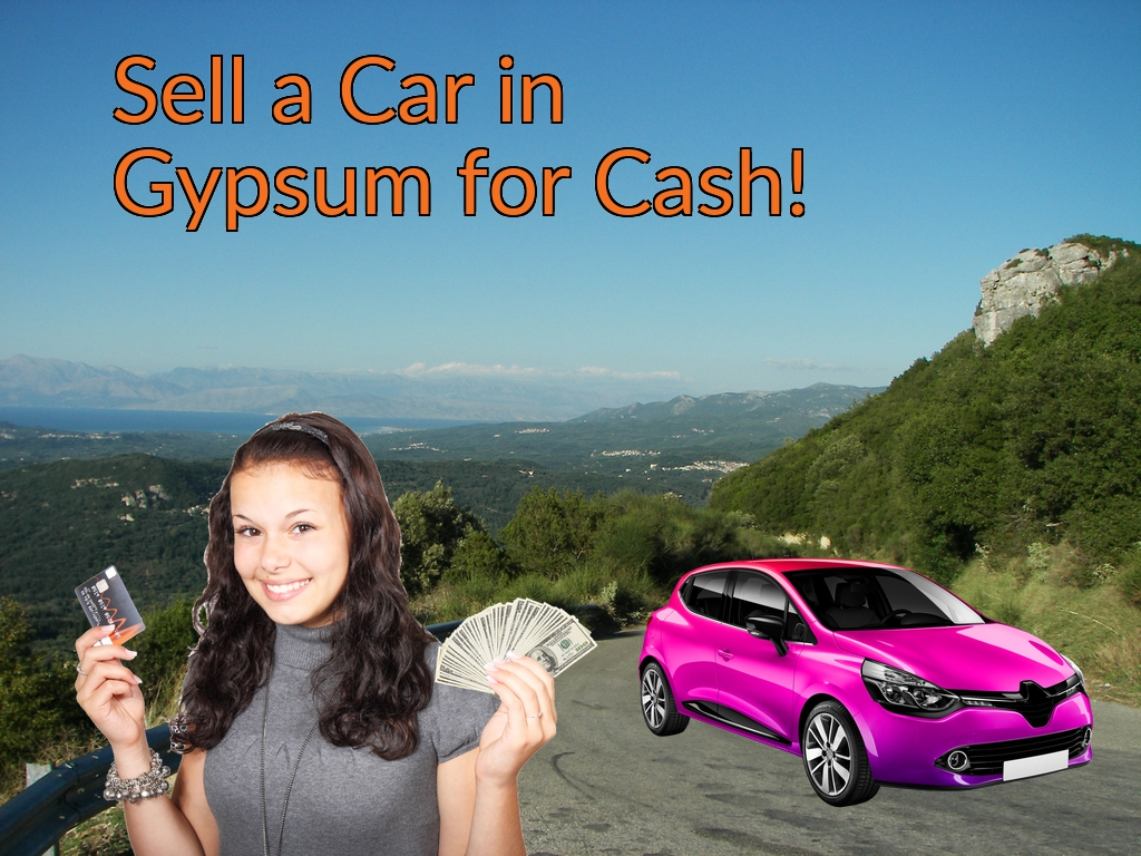 Sell a Car in Gypsum for Cash Fast!