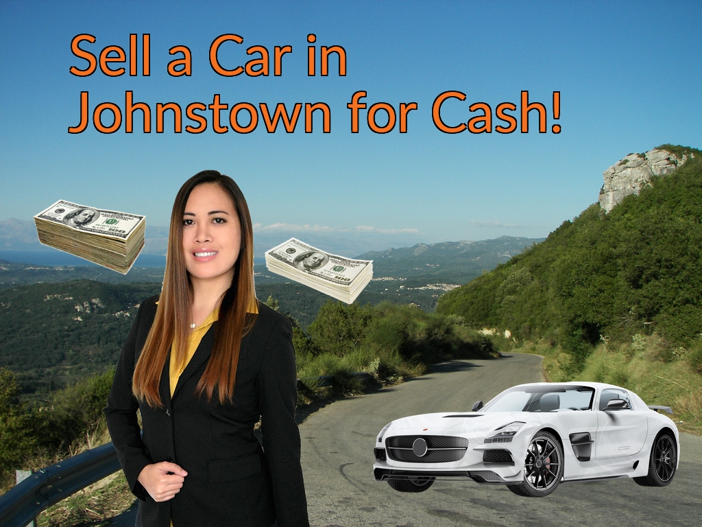 Sell a Car in Johnstown for Cash Fast!