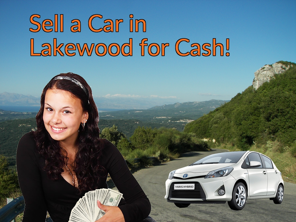 Sell a Car in Lakewood for Cash Fast!