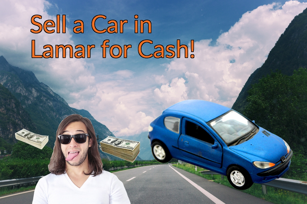 Sell a Car in Lamar for Cash Fast!