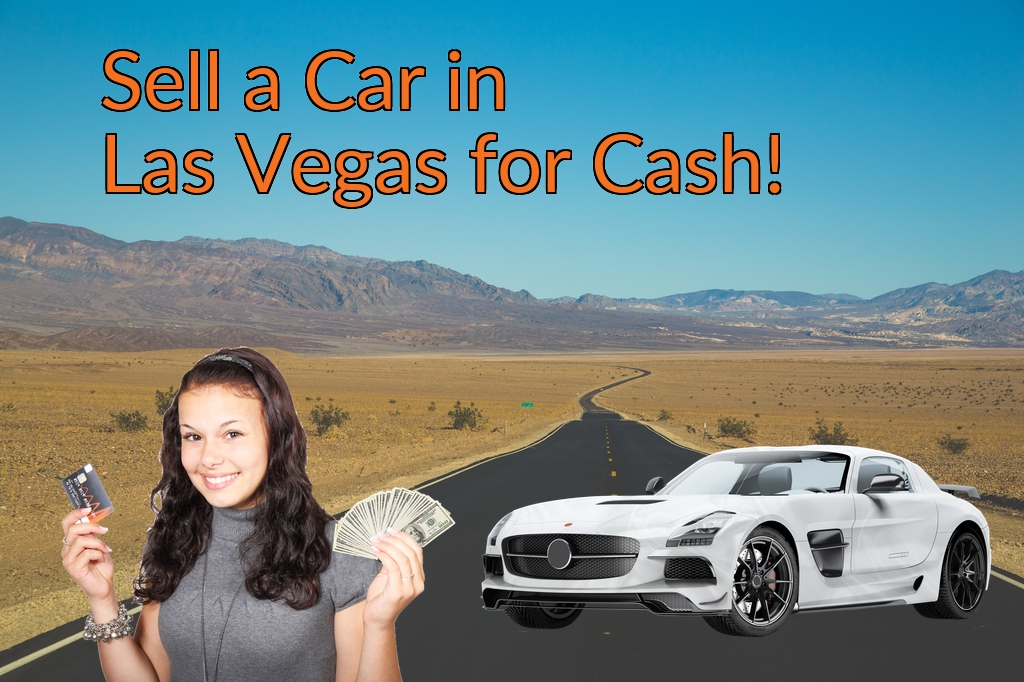 Sell a Car in Las Vegas for Cash Fast!