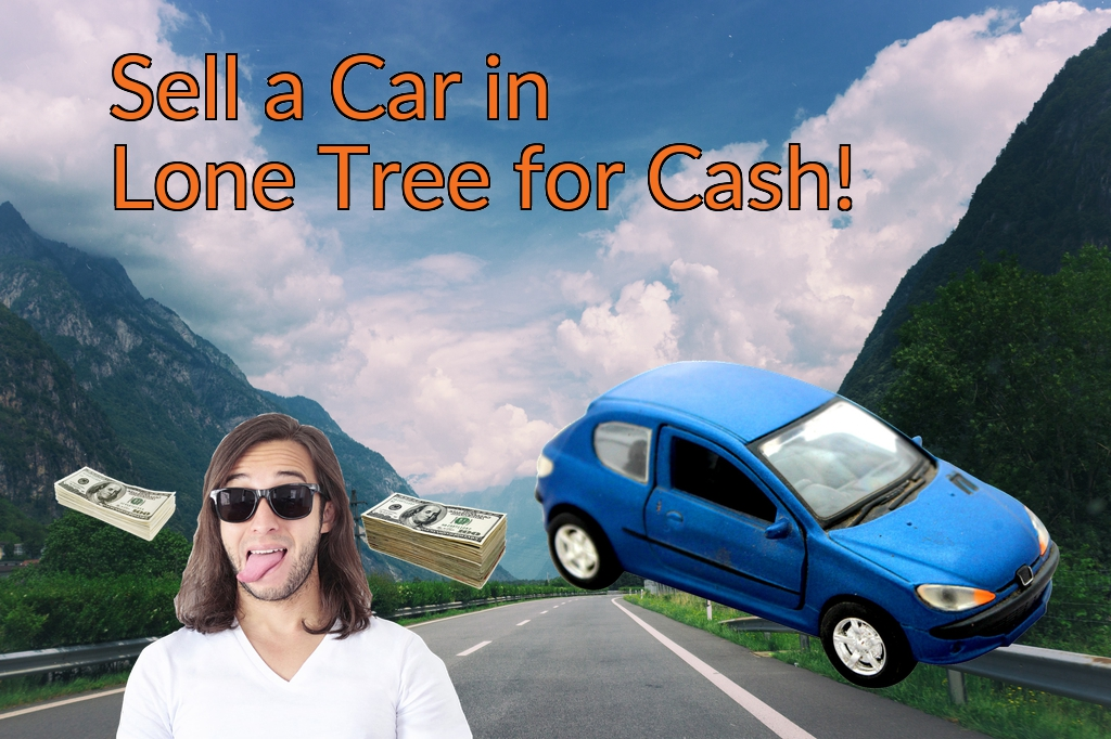 Sell a Car in Lone Tree for Cash Fast!