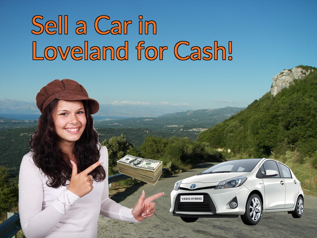Sell a Car in Loveland for Cash Fast!