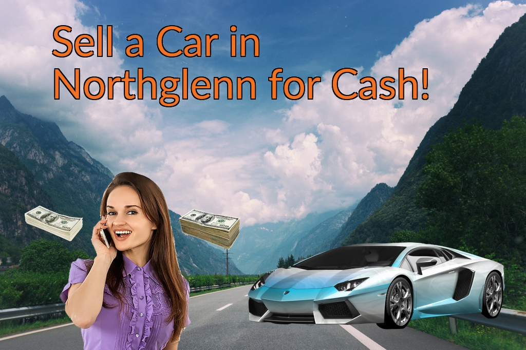 Sell a Car in Northglenn for Cash Fast!