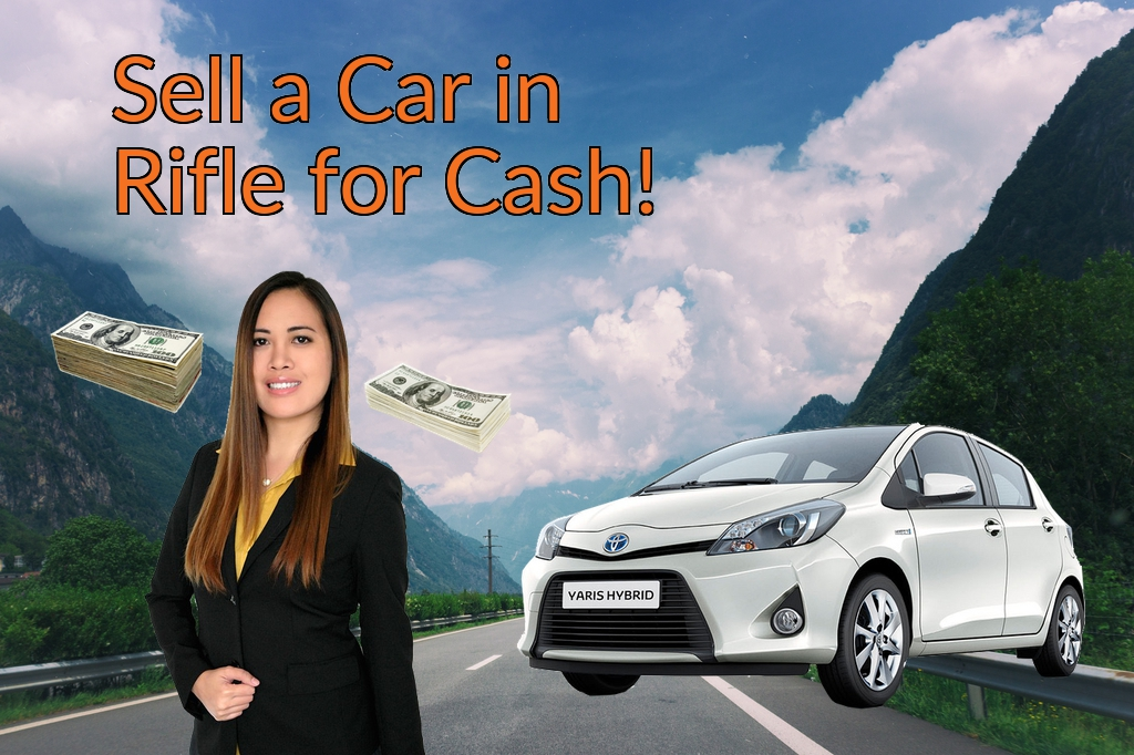 Sell a Car in Rifle for Cash Fast!