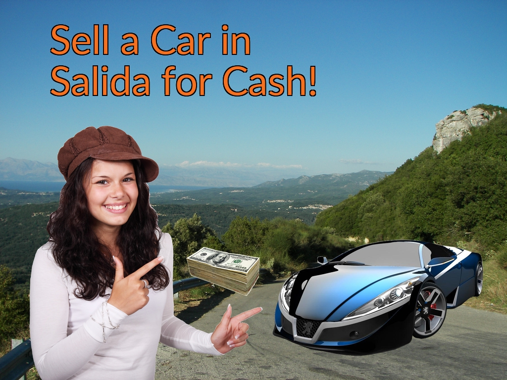 Sell a Car in Salida for Cash Fast!