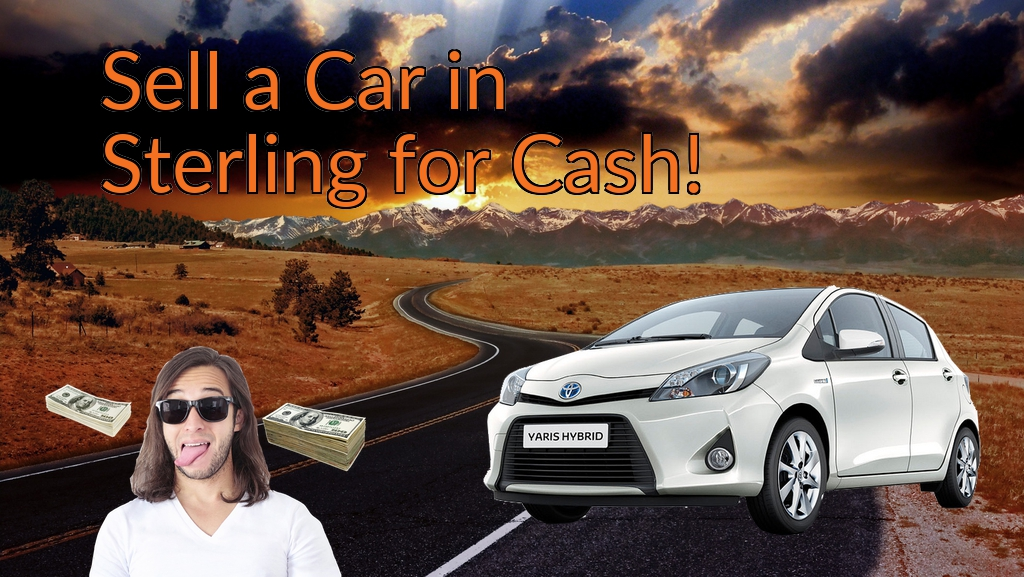 Sell a Car in Sterling for Cash Fast!