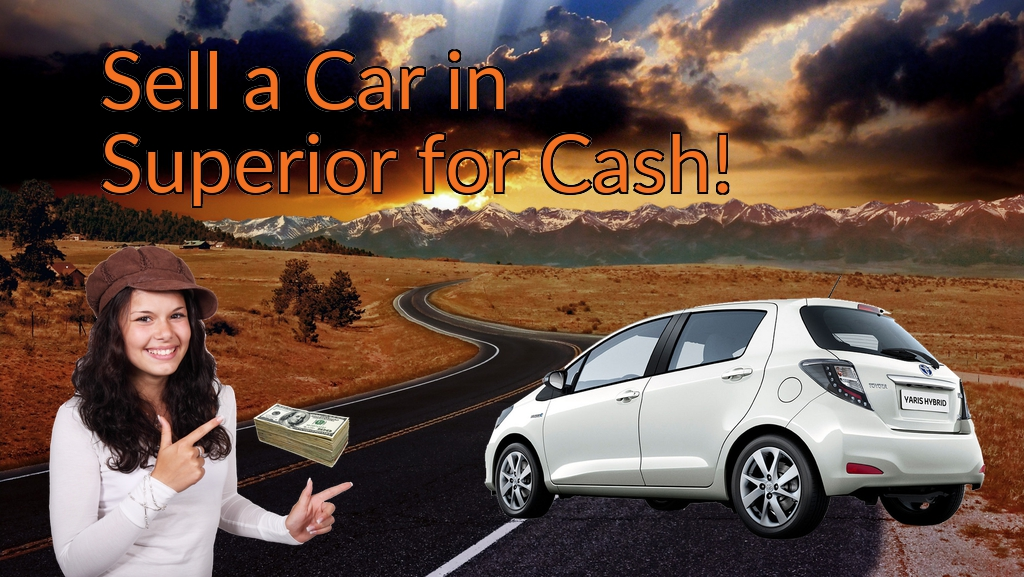 Sell a Car in Superior for Cash Fast!