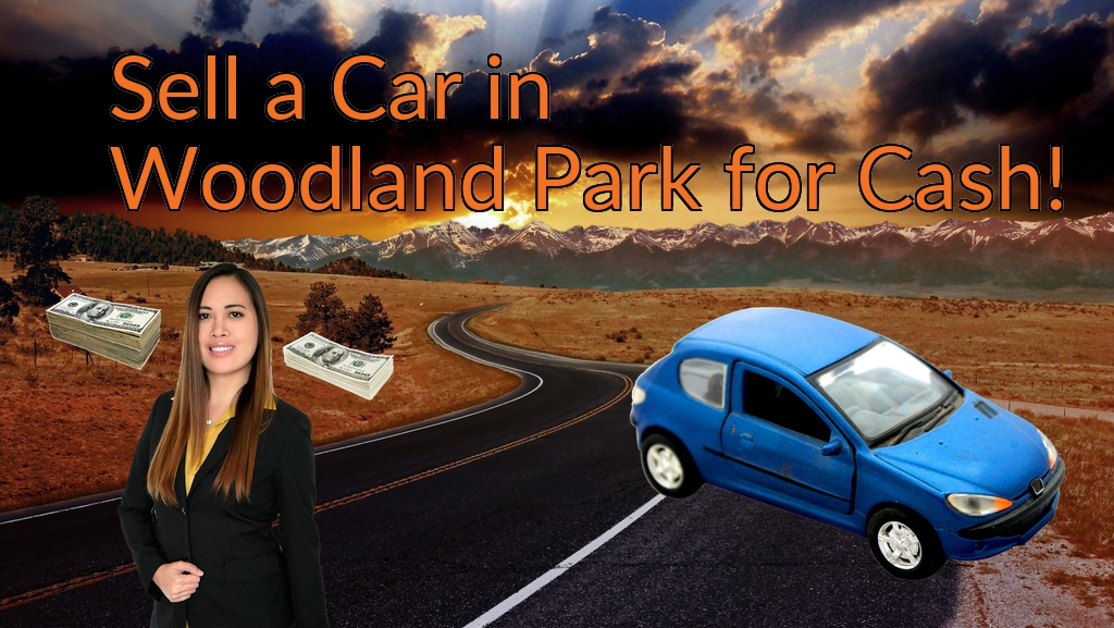 Sell a Car in Woodland Park for Cash Fast!