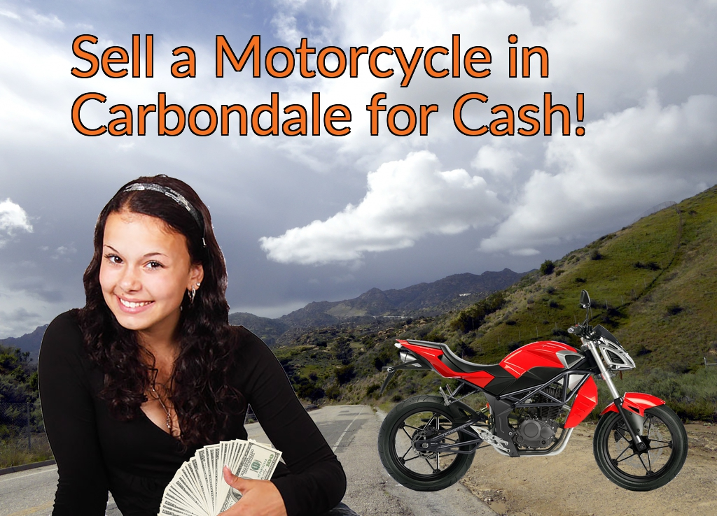 Sell a Motorcycle or Moped in Carbondale for Cash Fast!