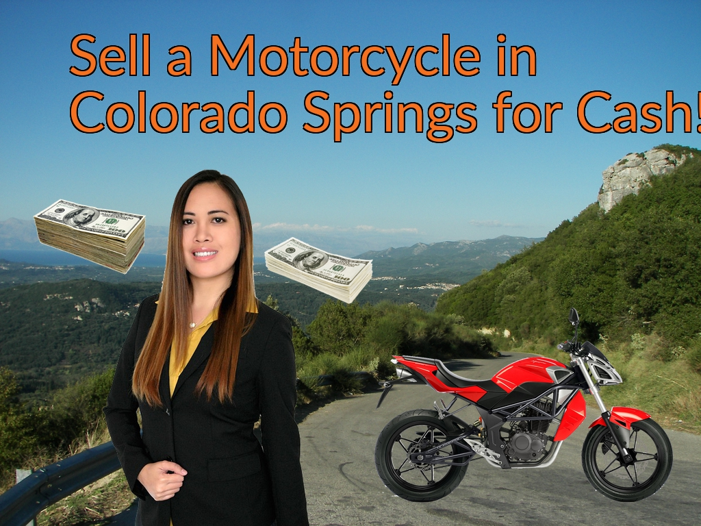 Sell a Motorcycle or Moped in Colorado Springs for Cash Fast!