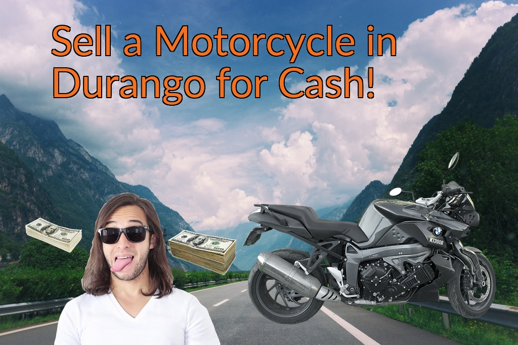 Sell a Motorcycle or Moped in Durango for Cash Fast!