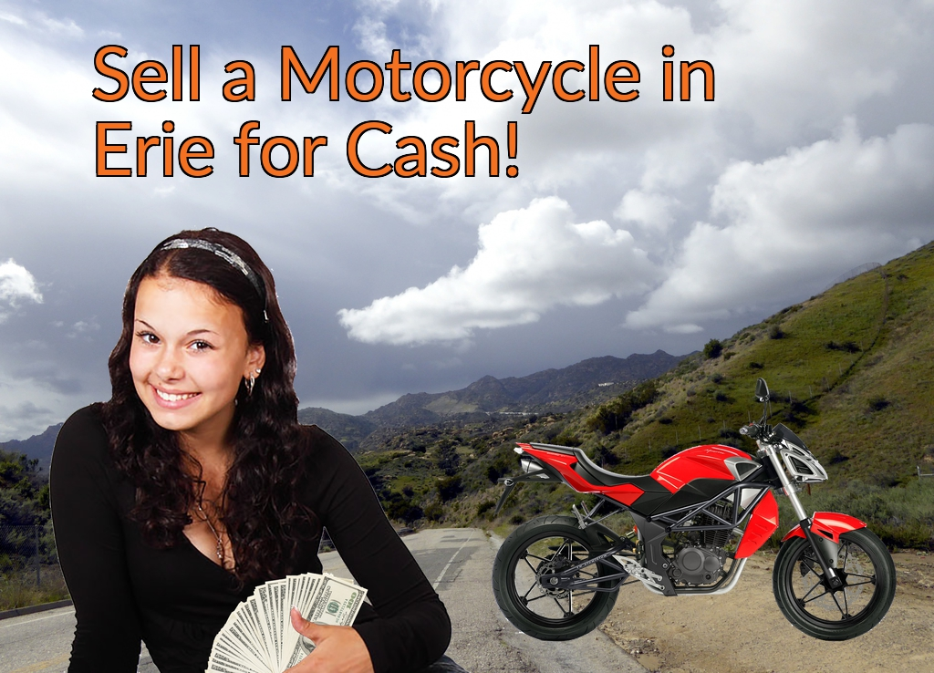 Sell a Motorcycle or Moped in Erie for Cash Fast!