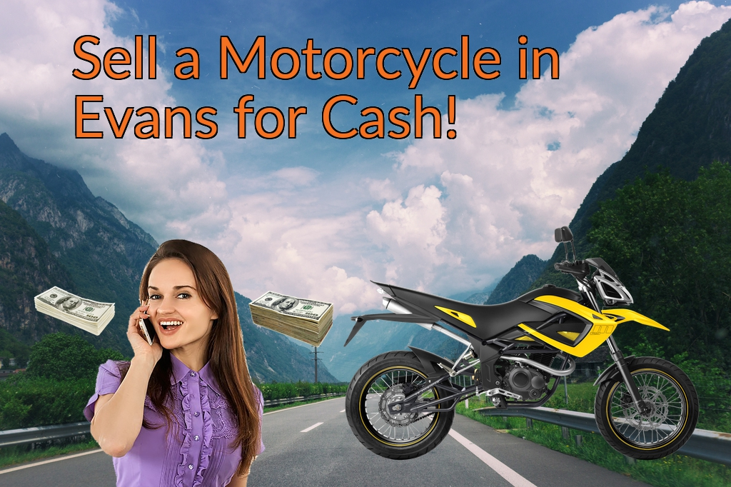 Sell a Motorcycle or Moped in Evans for Cash Fast!