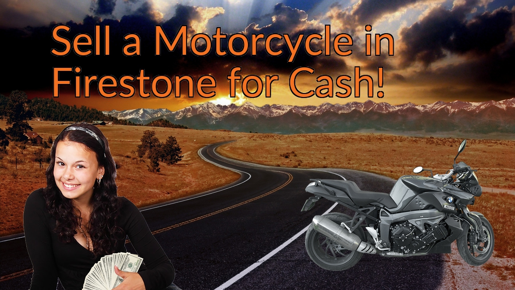Sell a Motorcycle or Moped in Firestone for Cash Fast!
