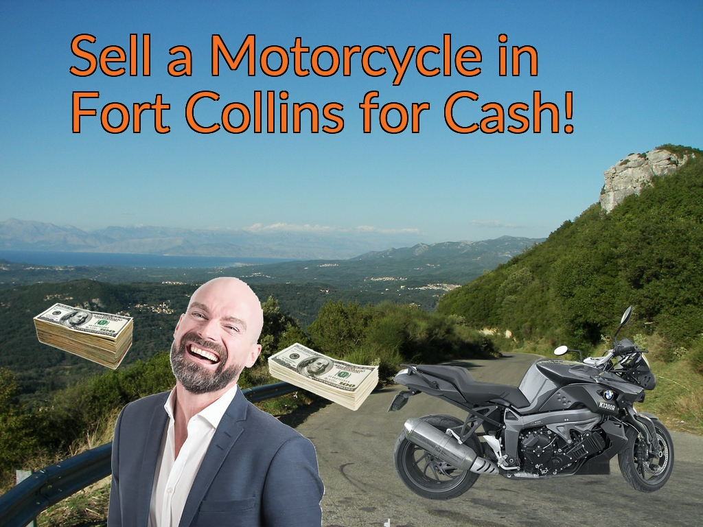 Sell a Motorcycle or Moped in Fort Collins for Cash Fast!