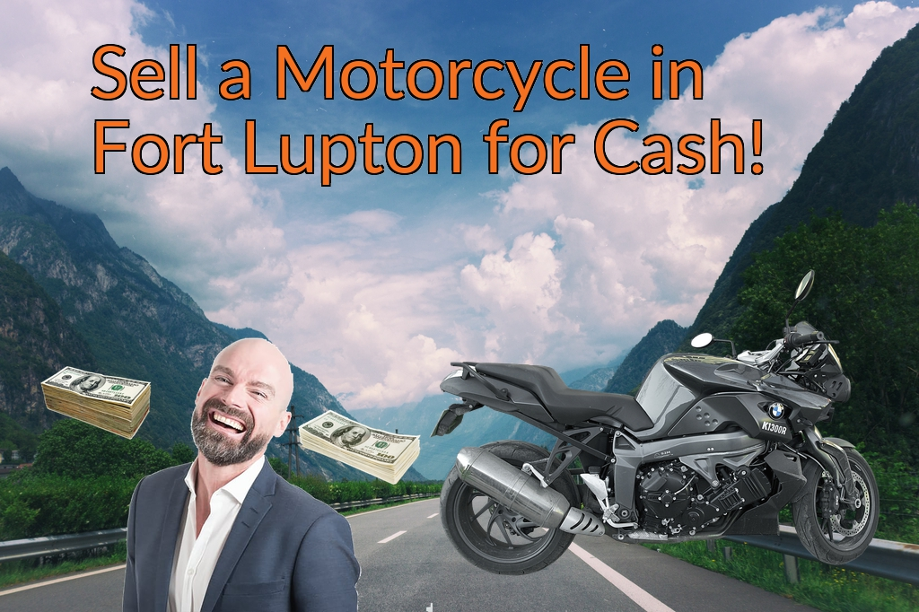 Sell a Motorcycle or Moped in Fort Lupton for Cash Fast!