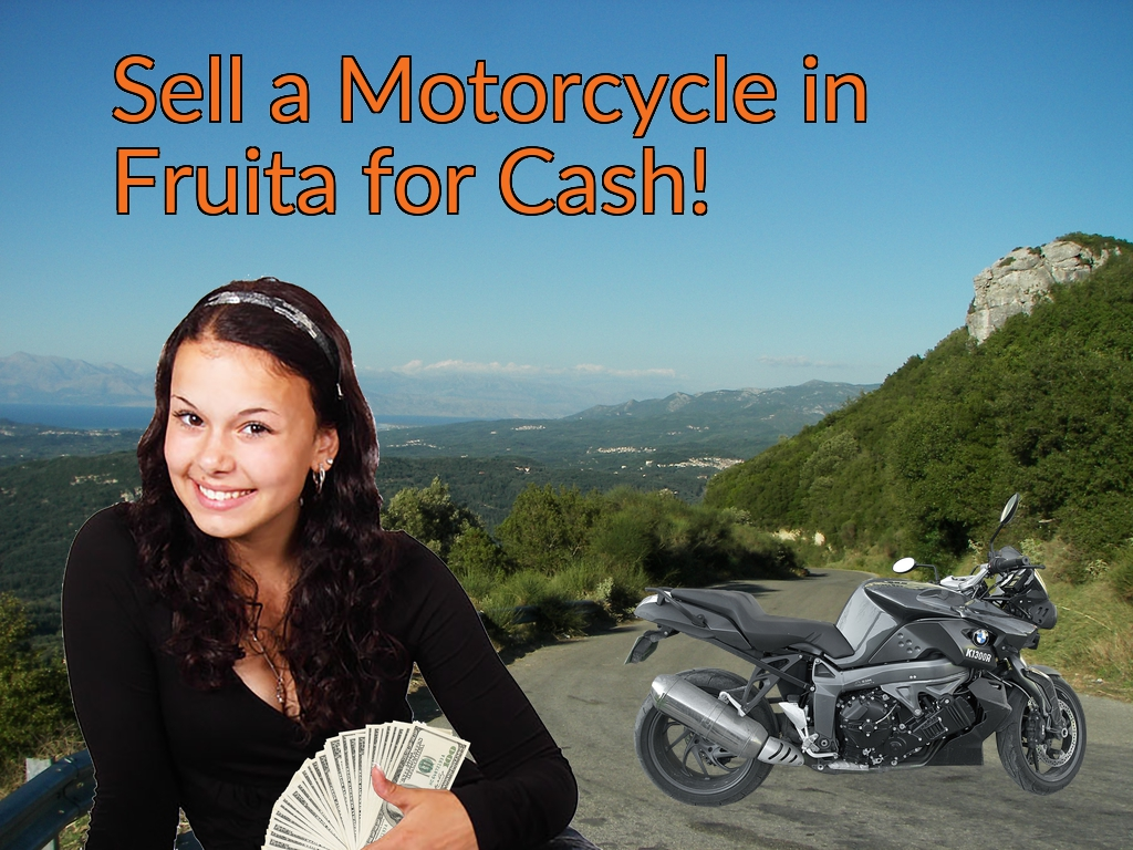 Sell a Motorcycle or Moped in Fruita for Cash Fast!