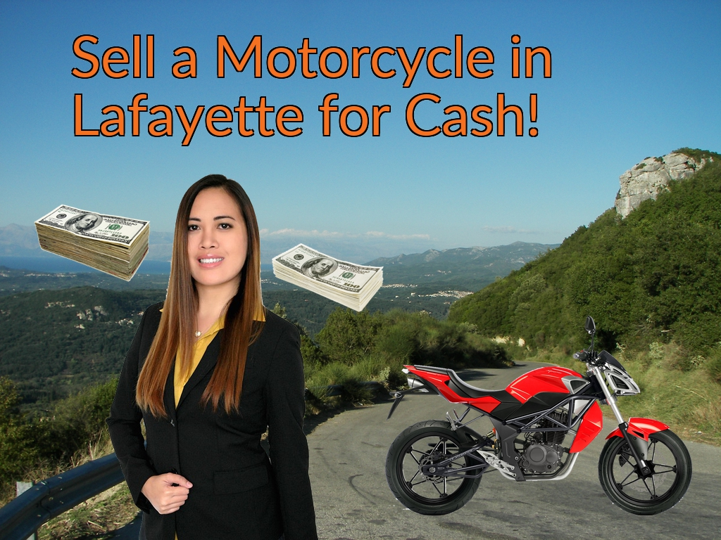 Sell a Motorcycle or Moped in Lafayette for Cash Fast!