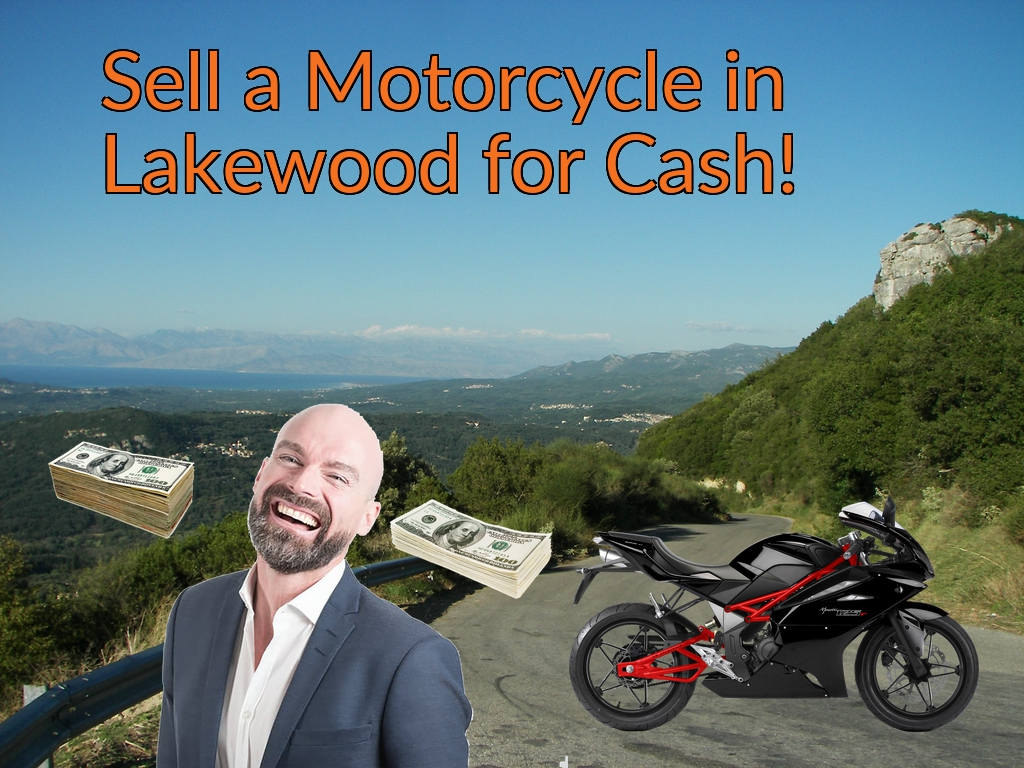 Sell a Motorcycle or Moped in Lakewood for Cash Fast!
