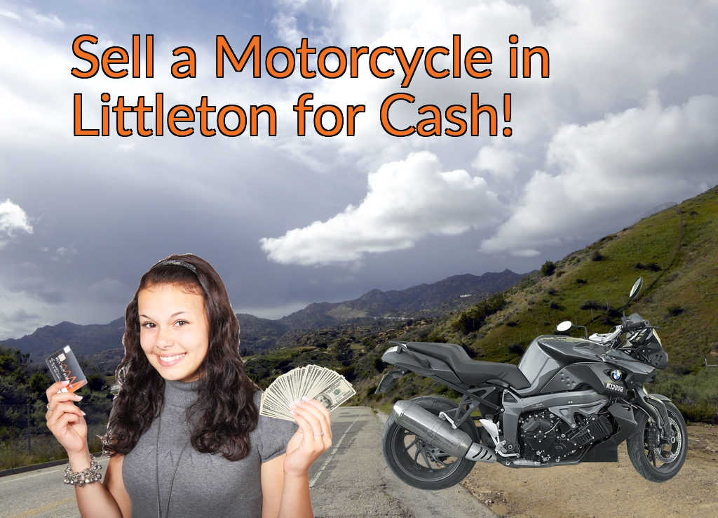 Sell a Motorcycle or Moped in Littleton for Cash Fast!
