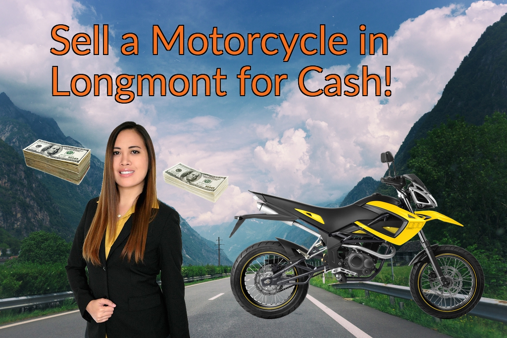 Sell a Motorcycle or Moped in Longmont for Cash Fast!