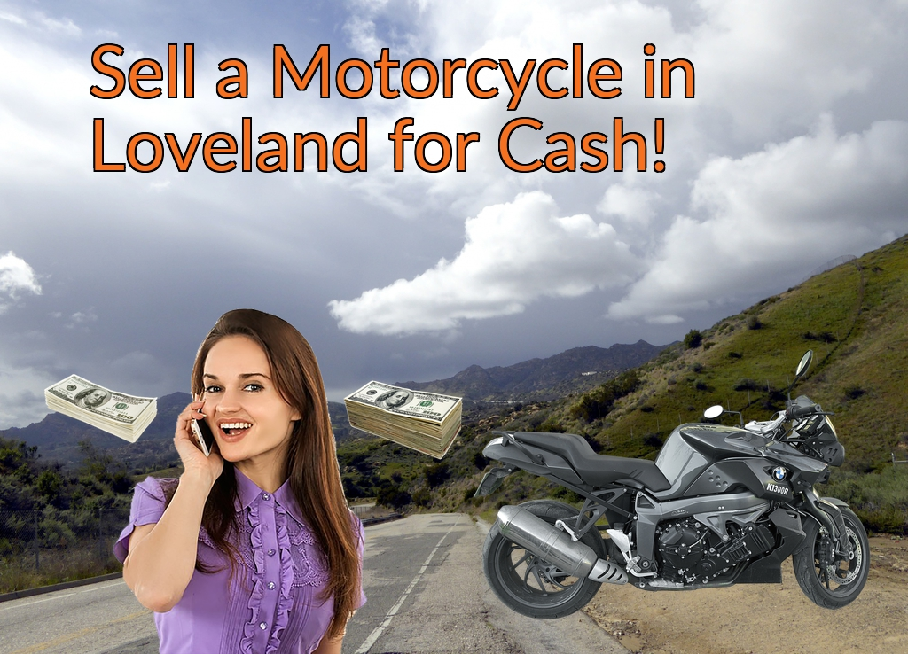 Sell a Motorcycle or Moped in Loveland for Cash Fast!